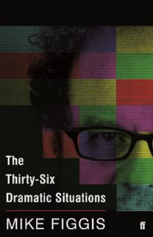 The Thirty-Six Dramatic Situations av Mike Figgis (Heftet)