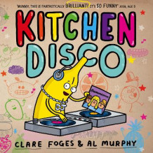 Kitchen Disco av Clare Foges (Heftet)