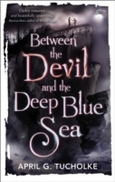 Between the Devil and the Deep Blue Sea av April Genevieve Tucholke (Heftet)