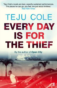 Every day is for the thief av Teju Cole (Heftet)