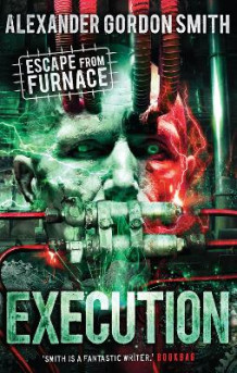 Escape from Furnace 5: Execution av Alexander Gordon Smith (Heftet)