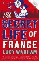 The Secret Life of France av Lucy Wadham (Heftet)
