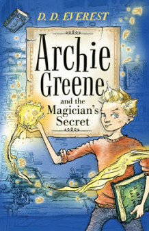 Archie Greene and the Magician's Secret av D. D. Everest (Innbundet)