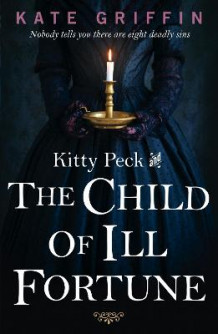 Kitty Peck and the Child of Ill-Fortune av Kate Griffin (Heftet)