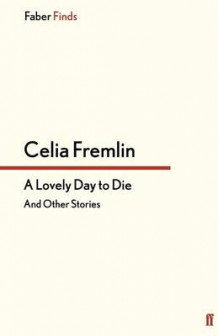 A Lovely Day to Die av Celia Fremlin (Heftet)