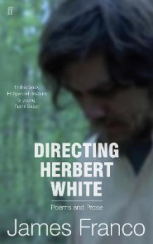 Directing Herbert White av James Franco (Heftet)