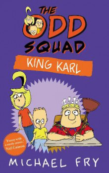 The Odd Squad: King Karl av Michael Fry (Heftet)
