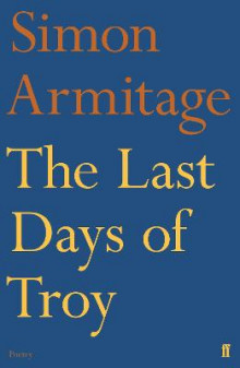 The Last Days of Troy av Simon Armitage og Sue Roberts (Heftet)