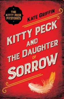 Kitty Peck and the Daughter of Sorrow av Kate Griffin (Heftet)