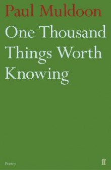 One Thousand Things Worth Knowing av Paul Muldoon (Heftet)