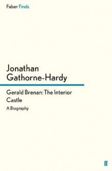 Gerald Brenan: The Interior Castle av Jonathan Gathorne-Hardy (Heftet)
