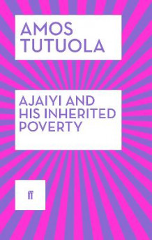 Ajaiyi and His Inherited Poverty av Amos Tutuola (Heftet)