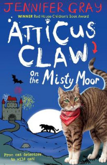 Atticus Claw On the Misty Moor av Jennifer Gray (Heftet)