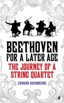 Beethoven for a Later Age av Edward Dusinberre (Innbundet)