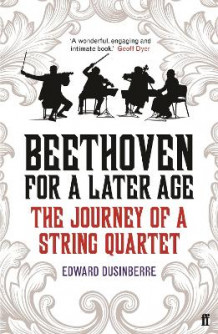 Beethoven for a Later Age av Edward Dusinberre (Heftet)