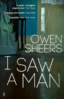 I Saw A Man av Owen Sheers (Heftet)