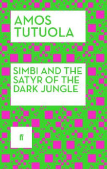 Simbi and the Satyr of the Dark Jungle av Amos Tutuola (Heftet)