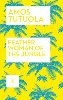 Feather Woman of the Jungle av Amos Tutuola (Heftet)