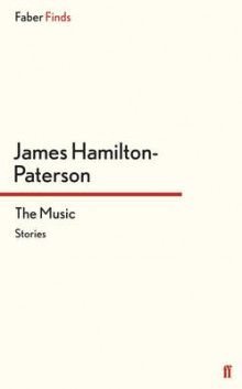 The Music av James Hamilton-Paterson (Heftet)
