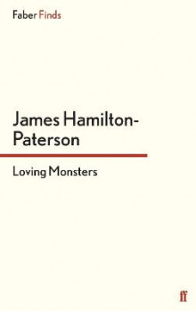 Loving Monsters av James Hamilton-Paterson (Heftet)