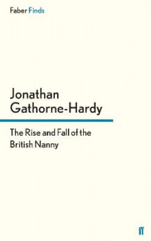 The Rise and Fall of the British Nanny av Jonathan Gathorne-Hardy (Heftet)