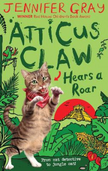 Atticus Claw Hears a Roar av Jennifer Gray (Heftet)