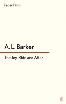 The Joy-Ride and After av A. L. Barker (Heftet)