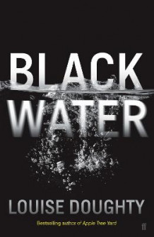 Black Water av Louise Doughty (Innbundet)