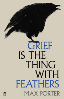 Grief is the Thing with Feathers av Max Porter (Innbundet)