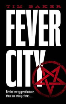 Fever City av Tim Baker (Innbundet)