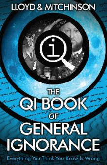 QI: The Book of General Ignorance - The Noticeably Stouter Edition av John Lloyd og John Mitchinson (Heftet)