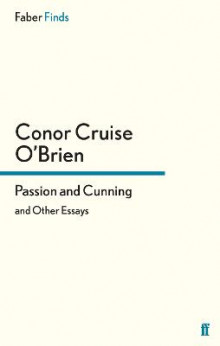 Passion and Cunning av Conor Cruise O'Brien (Heftet)