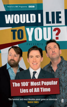 Would I Lie To You? Presents The 100 Most Popular Lies of All Time av Peter Holmes, Ben Caudell og Saul Wordsworth (Innbundet)