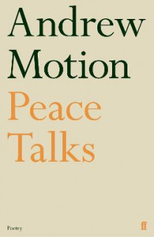 Peace Talks av Sir Andrew Motion (Heftet)