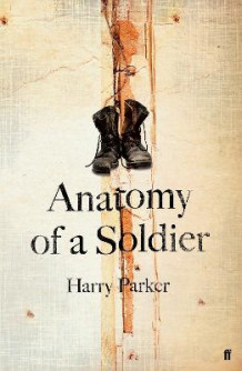 Anatomy of a Soldier av Harry Parker (Innbundet)