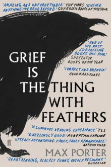 Grief is the thing with feathers av Max Porter (Heftet)