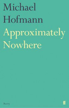 Approximately Nowhere av Michael Hofmann (Heftet)