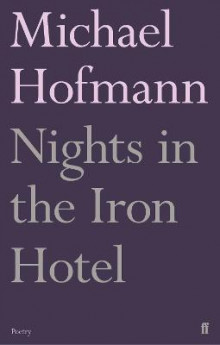 Nights in the Iron Hotel av Michael Hofmann (Heftet)