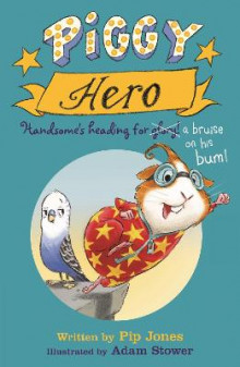 Piggy Hero av Pip Jones (Heftet)