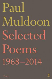 Selected Poems 1968-2014 av Paul Muldoon (Heftet)