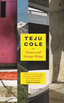 Known and Strange Things av Teju Cole (Innbundet)