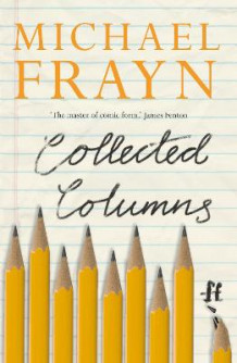 Collected Columns av Michael Frayn (Heftet)