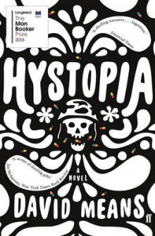 Hystopia av David Means (Heftet)