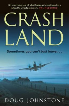 Crash Land av Doug Johnstone (Heftet)