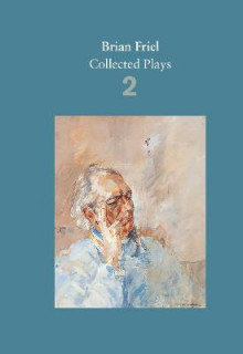 Brian Friel: Collected Plays: Volume 2 av Brian Friel (Heftet)