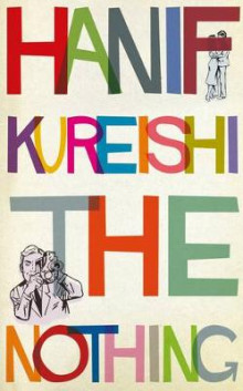 The Nothing av Hanif Kureishi (Innbundet)