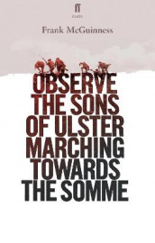 Observe the Sons of Ulster Marching Towards the Somme av Frank McGuinness (Heftet)