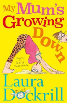 My Mum's Growing Down av Laura Dockrill (Heftet)