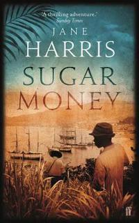 Sugar money av Jane Harris (Heftet)