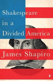 Shakespeare in a Divided America av James Shapiro (Innbundet)
